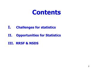 Contents Challenges for statistics II.    Opportunities for Statistics   RRSF & NSDS