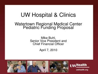 UW Hospital & Clinics Watertown Regional Medical Center Pediatric Funding Proposal