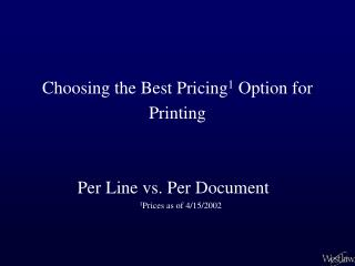 Choosing the Best Pricing 1  Option for Printing
