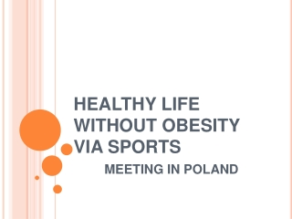 HEALTHY LIFE WITHOUT OBESITY VIA SPORTS