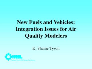 New Fuels and Vehicles: Integration Issues for Air Quality Modelers