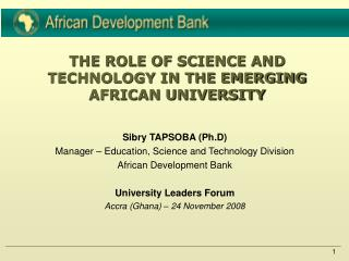THE ROLE OF SCIENCE AND TECHNOLOGY IN THE EMERGING AFRICAN UNIVERSITY