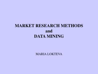 MARKET RESEARCH METHODS and DATA MINING