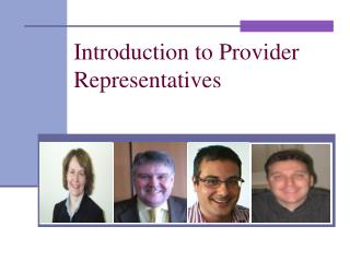 Introduction to Provider Representatives