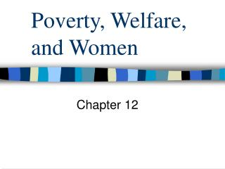Poverty, Welfare, and Women