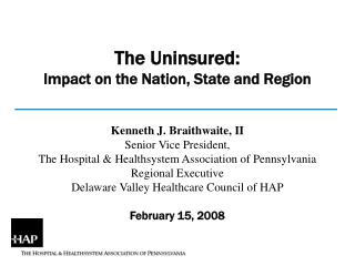 The Uninsured: Impact on the Nation, State and Region