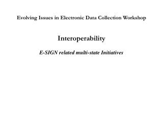 Evolving Issues in Electronic Data Collection Workshop Interoperability