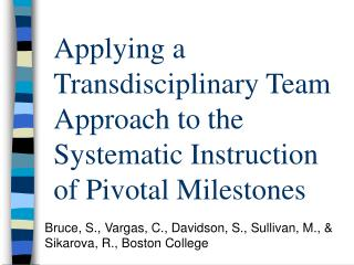 Applying a Transdisciplinary Team Approach to the Systematic Instruction of Pivotal Milestones