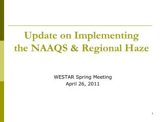 Update on Implementing the NAAQS & Regional Haze