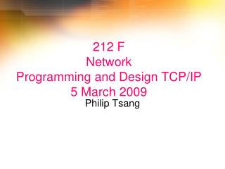 212 F  Network  Programming and Design TCP/IP  5 March 2009