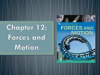Chapter 12: Forces and Motion