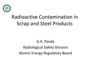 Radioactive Contamination in Scrap and Steel Products