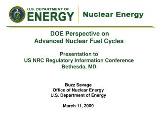 Buzz Savage Office of Nuclear Energy U.S. Department of Energy March 11, 2009