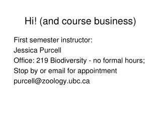 Hi! (and course business)