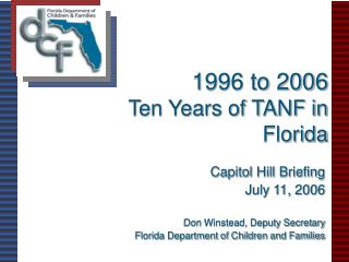 1996 to 2006 Ten Years of TANF in Florida