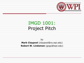 IMGD 1001: Project Pitch
