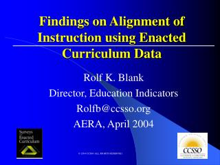 Findings on Alignment of Instruction using Enacted Curriculum Data
