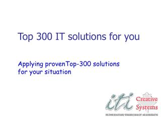 Top 300 IT solutions for you