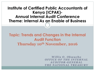 Topic: Trends and Changes in the Internal Audit Function Thursday 10 th November, 2016