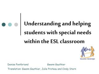 Understanding and helping students with special needs within the ESL classroom