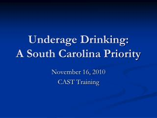 Underage Drinking:   A South Carolina Priority