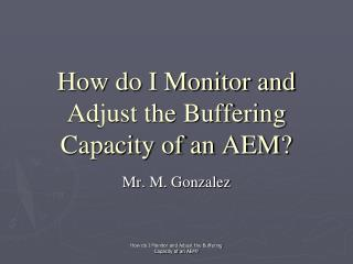How do I Monitor and Adjust the Buffering Capacity of an AEM?