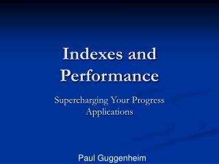 Indexes and Performance