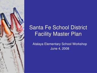 Santa Fe School District Facility Master Plan