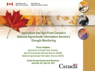 Trevor Hadwen Agriculture and Agri-Food Canada, Agri-Environmental Services Branch (AESB)