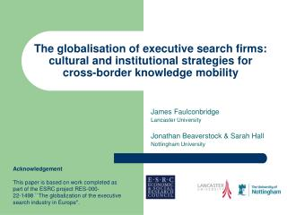 James Faulconbridge Lancaster University Jonathan Beaverstock & Sarah Hall  Nottingham University
