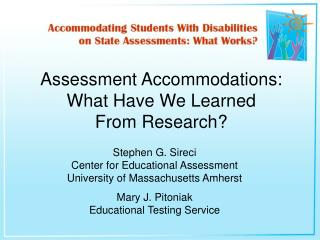 Assessment Accommodations:  What Have We Learned  From Research?