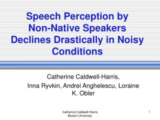 Speech Perception by  Non-Native Speakers Declines Drastically in Noisy Conditions