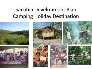 Sacobia Development Plan Camping Holiday Destination