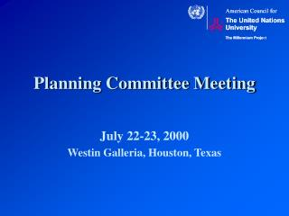 Planning Committee Meeting July 22-23, 2000