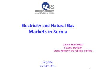 E lectricity and  N atural G as  Markets  in  Serbia