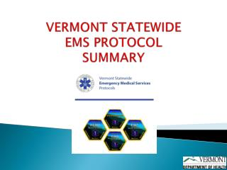 Vermont Statewide  EMS Protocol  Summary