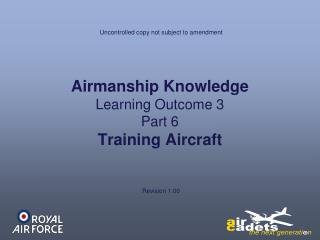 Airmanship Knowledge Learning Outcome 3 Part 6 Training Aircraft