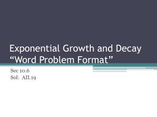 "Exponential Growth and Decay "" W ord  P roblem  F ormat"""