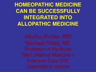 PREFACE -1 Successful integration of     homeopathy into allopathic medicine