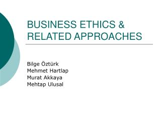 BUSINESS ETHICS & RELATED APPROACHES