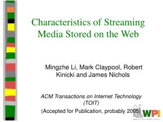 Characteristics of Streaming Media Stored on the Web