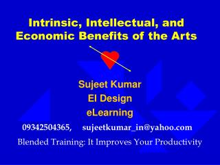 Intrinsic, Intellectual, and Economic Benefits of the Arts