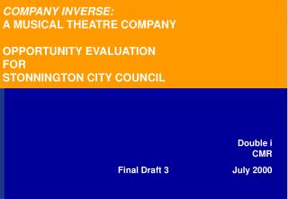 COMPANY INVERSE: A MUSICAL THEATRE COMPANY OPPORTUNITY EVALUATION FOR STONNINGTON CITY COUNCIL