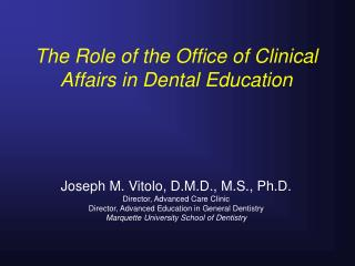 The Role of the Office of Clinical Affairs in Dental Education