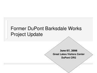 Former DuPont Barksdale Works Project Update