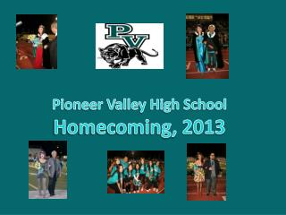 Pioneer Valley High School Homecoming, 2013