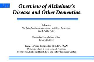 Overview of Alzheimer's Disease and Other Dementias