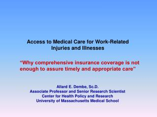 Access to Medical Care for Work-Related Injuries and Illnesses