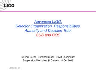 Advanced LIGO: Detector Organization, Responsibilities, Authority and Decision Tree : SUS and COC