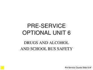 PRE-SERVICE OPTIONAL UNIT 6
